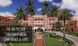 The BIG Picture: TAB/OAAA Out of Home Media Conference & Expo
